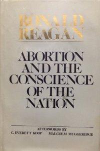 Reagan Abortion Conscience Nation